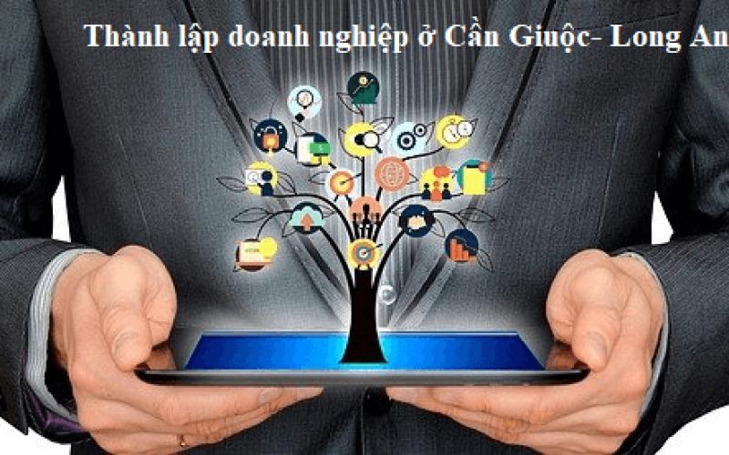 Dịch vụ tư vấn thành lập doanh nghiệp tại Cần Giuộc – Long An